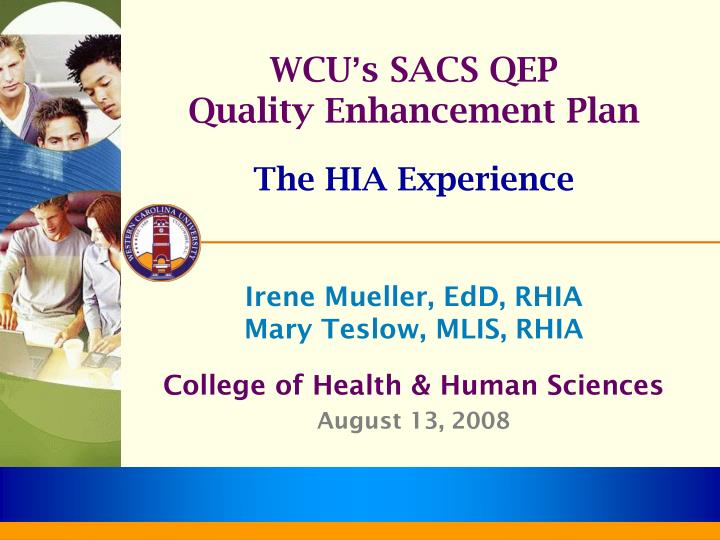Wcu s sacs qep quality enhancement plan the hia experience