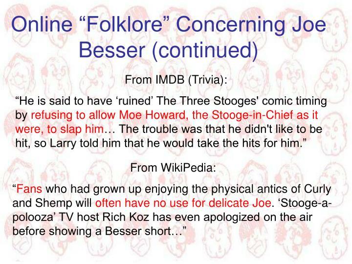 """Online """"Folklore"""" Concerning Joe Besser (continued)"""