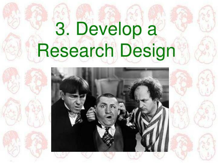 3. Develop a Research Design