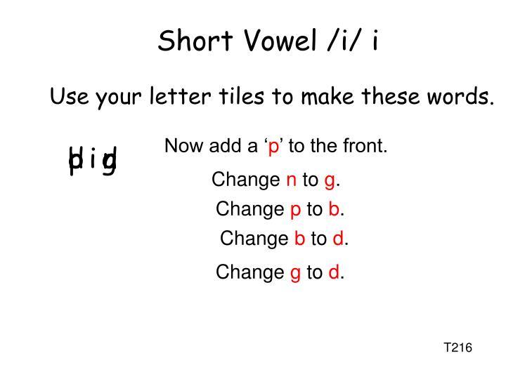 Short Vowel /i/ i