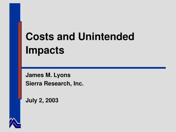 Costs and Unintended Impacts