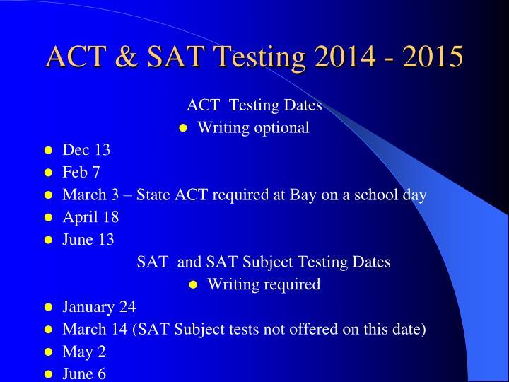 ACT & SAT Testing 2014 - 2015