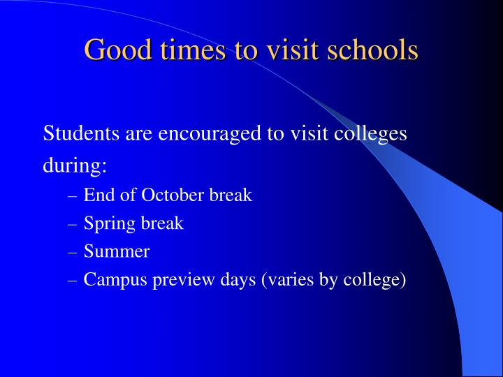 Good times to visit schools