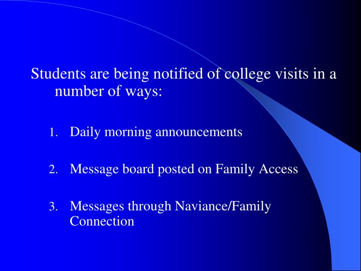 Students are being notified of college visits in a number of ways: