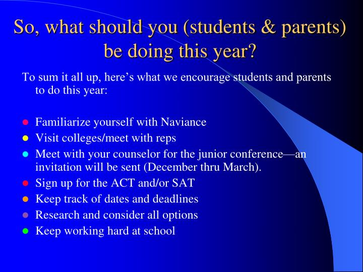 So, what should you (students & parents) be doing this year?