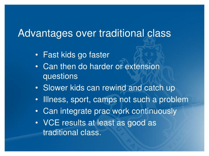 Advantages over traditional class