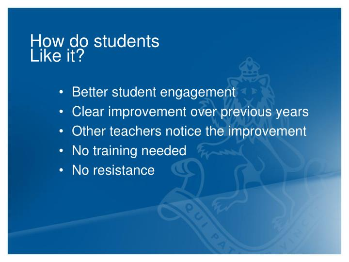 How do students Like it?