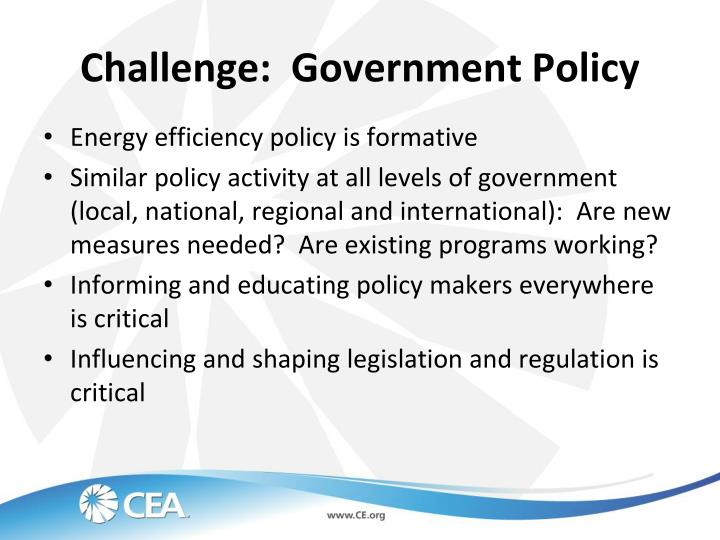 Challenge:  Government Policy