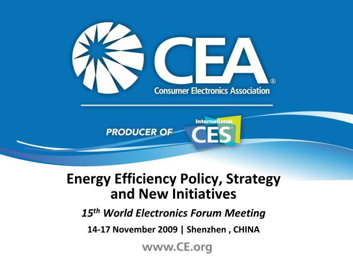 Energy Efficiency Policy, Strategy and New Initiatives