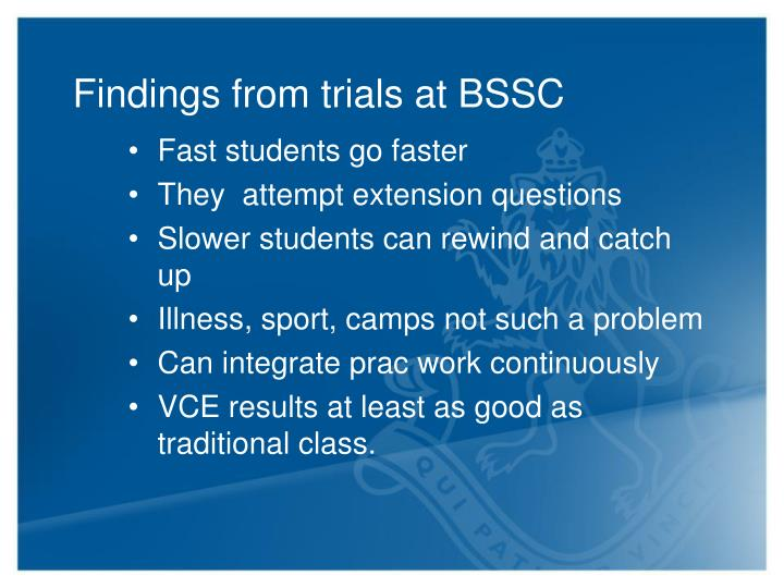 Findings from trials at BSSC