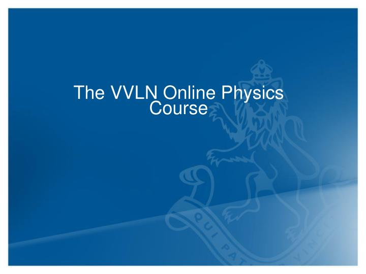The VVLN Online Physics Course