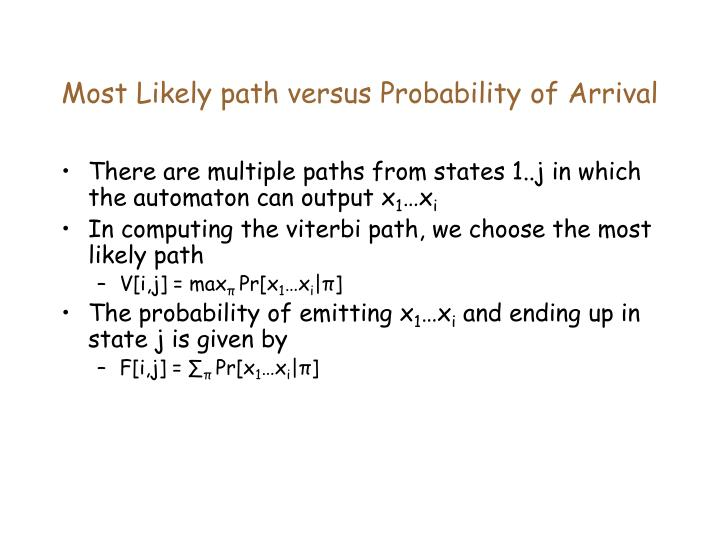 Most Likely path versus Probability of Arrival