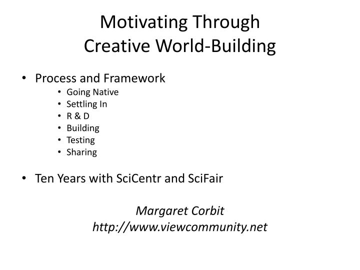 Motivating through creative world building