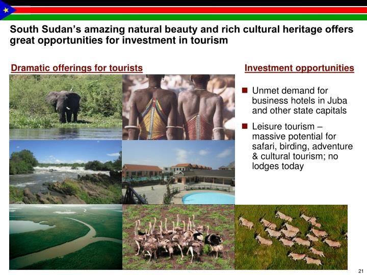 South Sudan's amazing natural beauty and rich cultural heritage offers great opportunities for investment in tourism