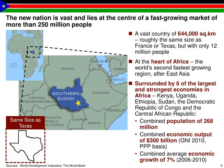 The new nation is vast and lies at the centre of a fast-growing market of more than 250 million people