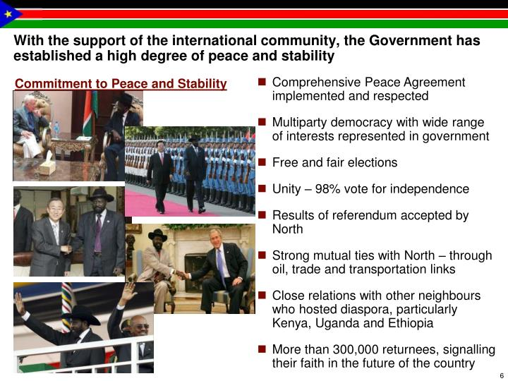 With the support of the international community, the Government has established a high degree of peace and stability