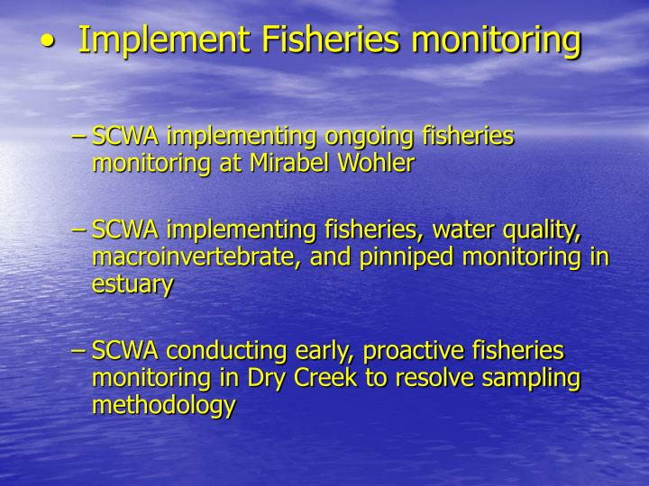 Implement Fisheries monitoring