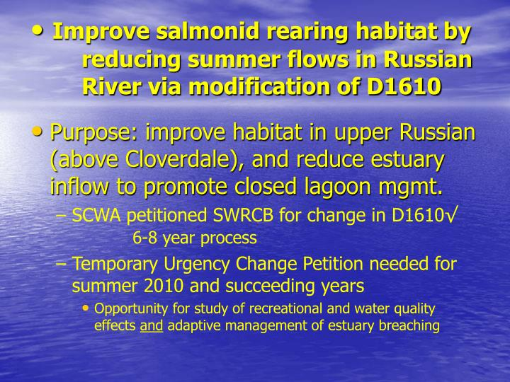 Improve salmonid rearing habitat by reducing summer flows in Russian River via modification of D1610