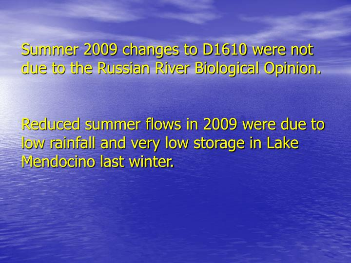 Summer 2009 changes to D1610 were not due to the Russian River Biological Opinion.