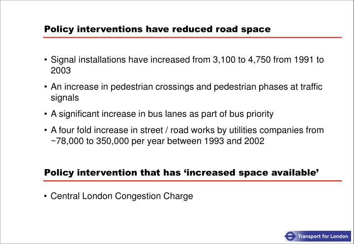 Policy interventions have reduced road space