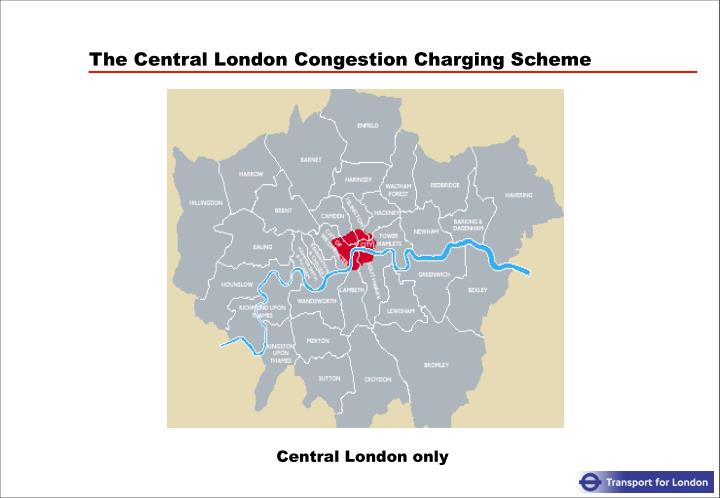 The Central London Congestion Charging Scheme