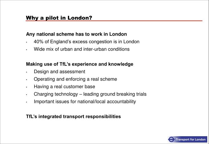 Why a pilot in London?