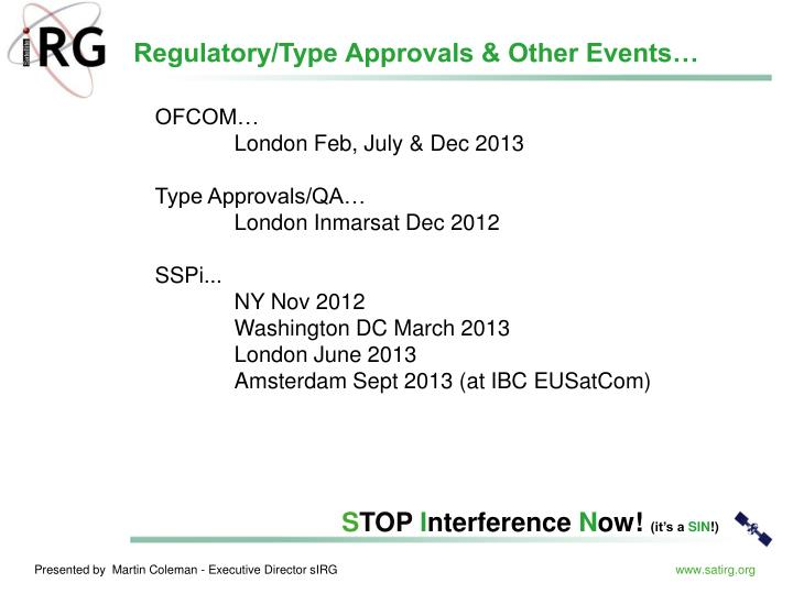 Regulatory/Type Approvals & Other Events…