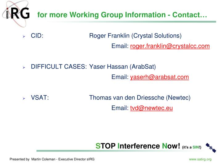 for more Working Group Information - Contact…
