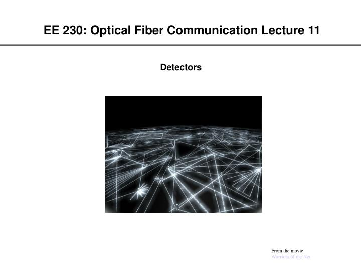Ee 230 optical fiber communication lecture 11