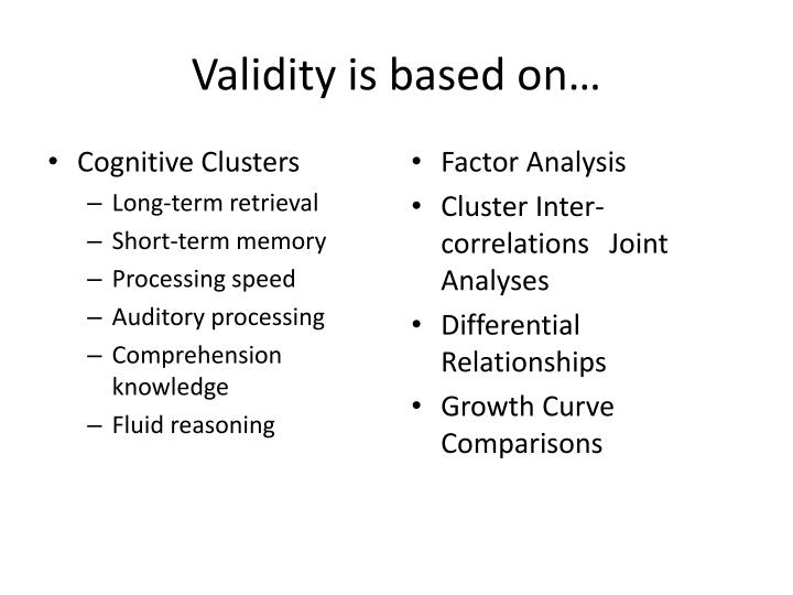 Validity is based on
