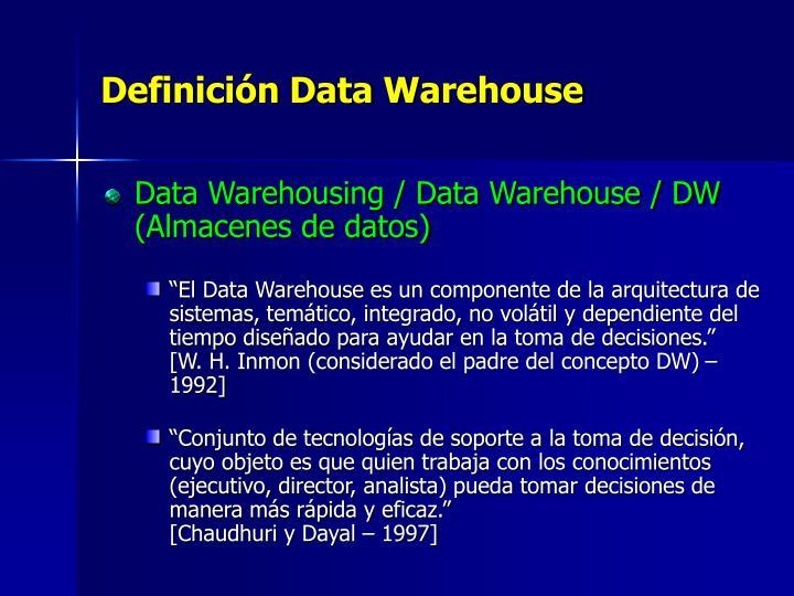 Definición Data Warehouse