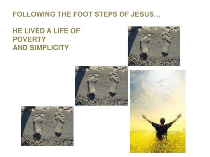 FOLLOWING THE FOOT STEPS OF JESUS…