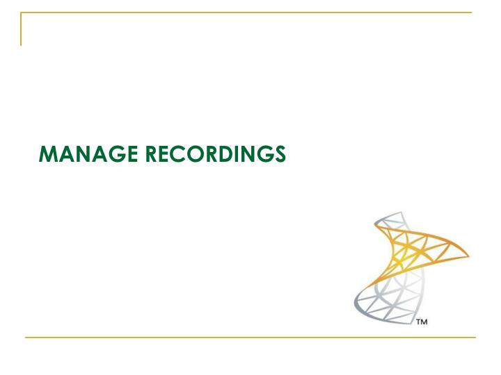 Manage recordings