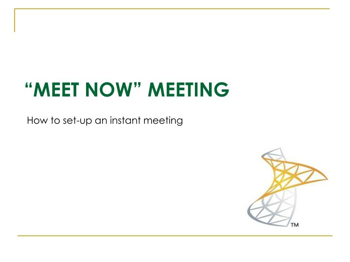 How to set-up an instant meeting