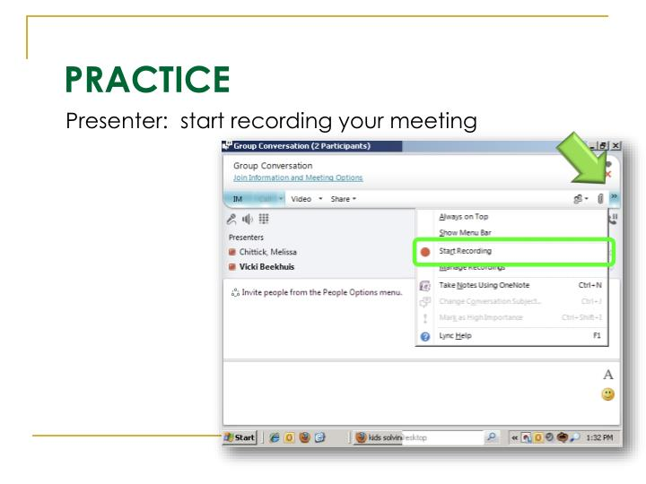 Presenter:  start recording your meeting