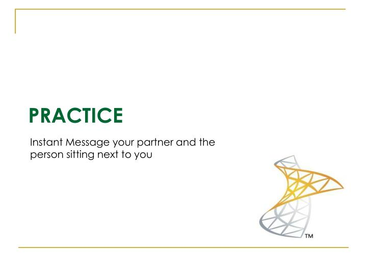 Instant Message your partner and the person sitting next to you