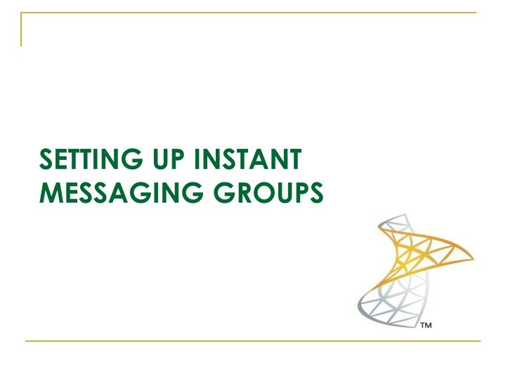 Setting up instant messaging groups
