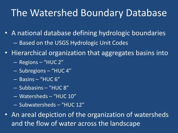 The Watershed Boundary Database