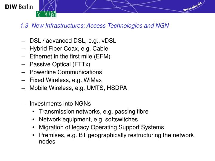 1.3  New Infrastructures: Access Technologies
