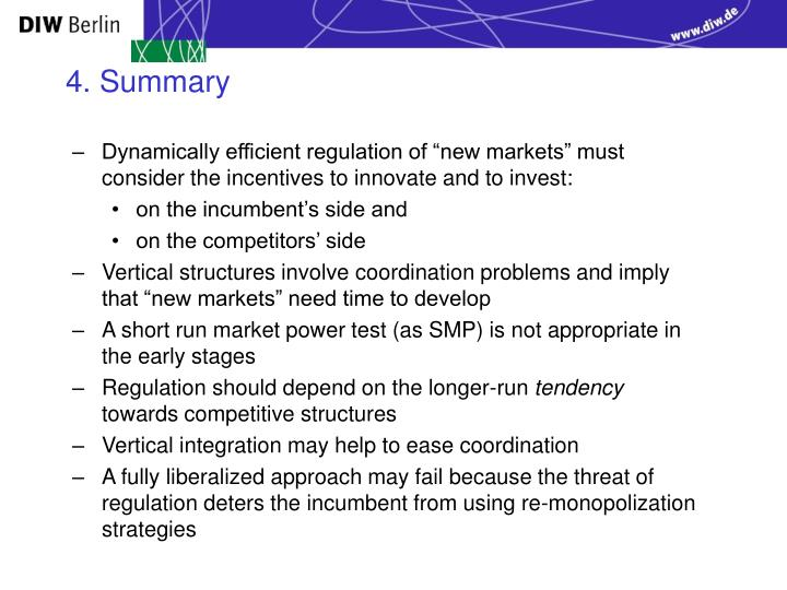 """Dynamically efficient regulation of """"new markets"""" must consider the incentives to innovate and to invest:"""
