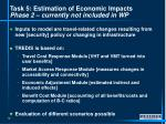 task 5 estimation of economic impacts phase 2 currently not included in wp