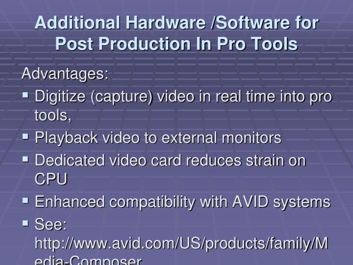 Additional Hardware /Software for Post Production In Pro Tools