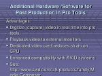 additional hardware software for post production in pro tools