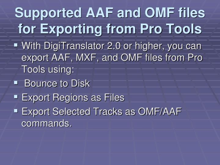 Supported AAF and OMF files for Exporting from Pro Tools