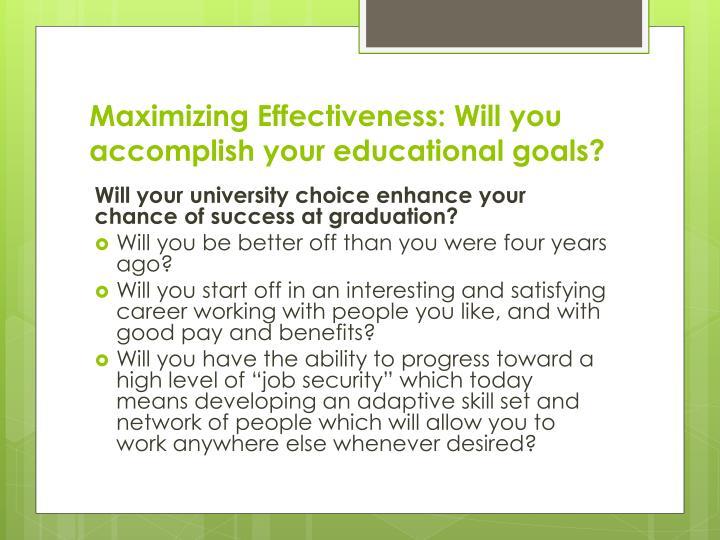 Maximizing Effectiveness: Will you accomplish your educational goals?