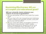 maximizing effectiveness will you accomplish your educational goals