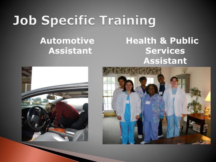 Job Specific Training