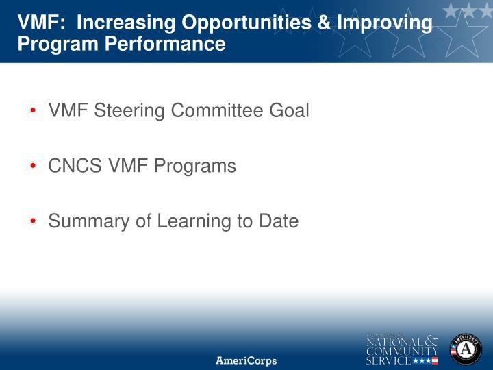 VMF:  Increasing Opportunities & Improving Program Performance