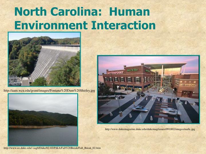 North Carolina:  Human Environment Interaction