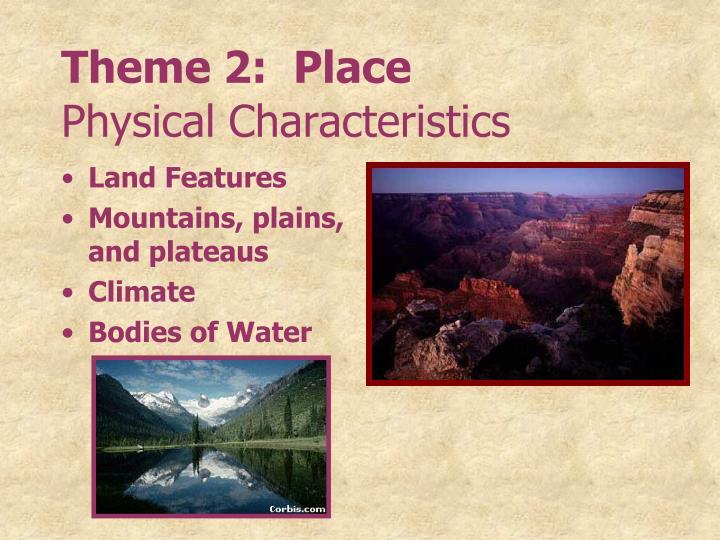 Theme 2:  Place